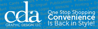 One Stop Shopping Convenience is Back in Style! CDA Graphic Design, LLC